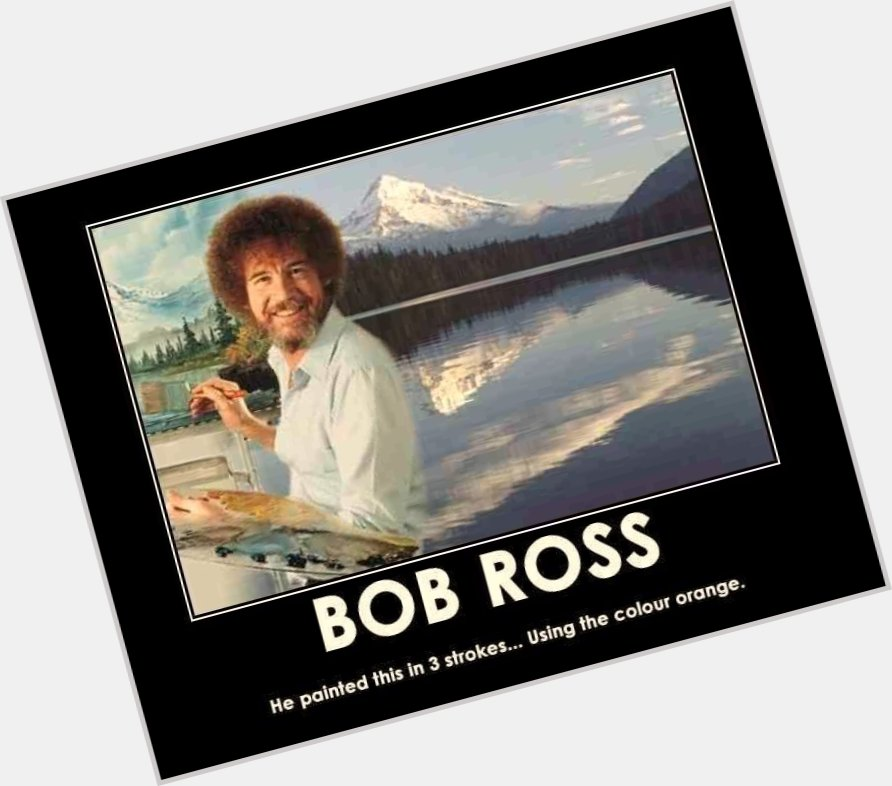 Bob Ross Official Site For Man Crush Monday Mcm Woman